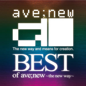 ave;new 1st best album「Best of ave;new〜the new way〜」